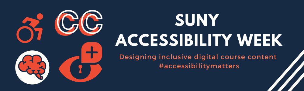SUNY Accessibility Week Logo. Designing inclusive digital course content #accessibilitymatters